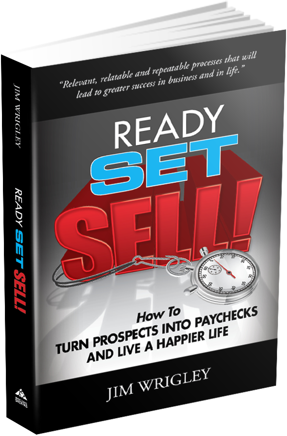 Ready, Set, Sell by sales coach, speaker and author Jim Wrigley